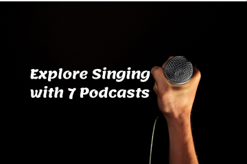 Singing - Explore Singing with 7 Podcasts