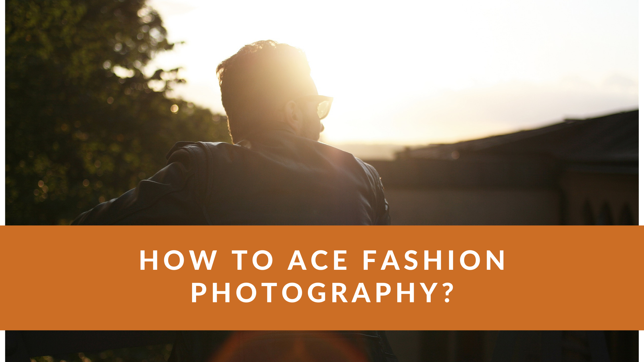 How to ace Fashion Photography_