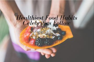 Food- Healthiest Food Habits Celebrities Follow